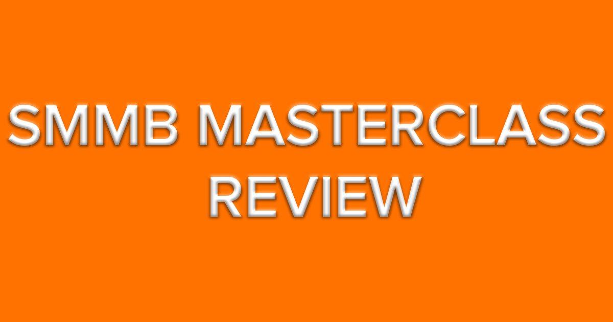 SMMB Masterclass Review